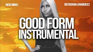 "Nicki Minaj ""Good Form"" Instrumental Prod. by Dices *FREE DL*"