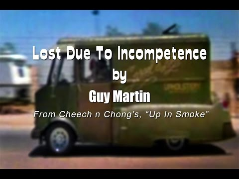 Cheech and Chong Lost Due To Incompetence by Guy Martin.