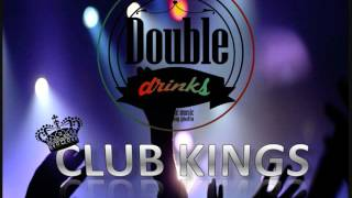 Double drinks - Club Kings|FREE DOWNLOAD| BlackMilk Records