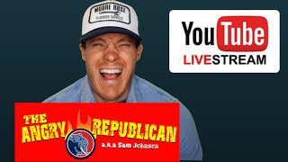 Angry Republican LIVE STREAM!