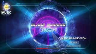 MUSIC - Blade Running Tron