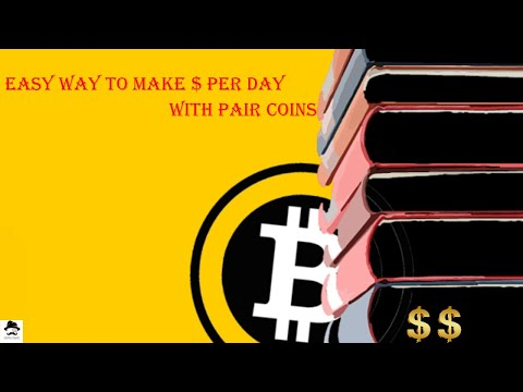 Easy Way To Make $ Per Day With Pair Coins | Cryptocurrency Trading For Begginners