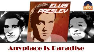 Elvis Presley - Anyplace Is Paradise (HD) Officiel Seniors Musik