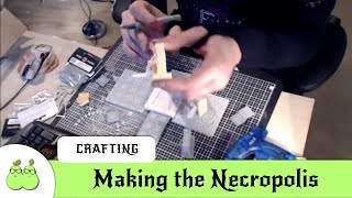 Making the Necropolis