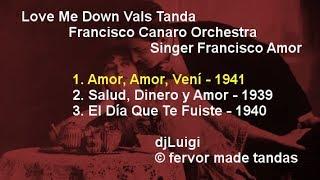 Video Love Me Down Vals Tanda Canaro Amor download MP3, 3GP, MP4, WEBM, AVI, FLV April 2018