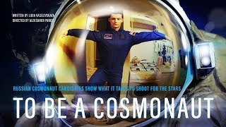 To Be a Cosmonaut (RT Documentary)