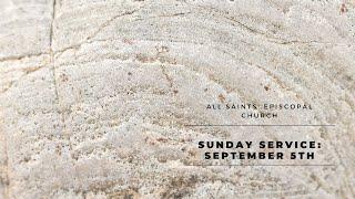 Sunday Service: September 5th, 2021
