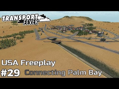 Connecting Palm Bay [1937-38] Transport Fever [USA Freeplay] [ep29]