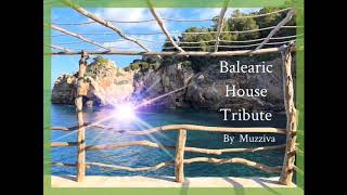 Balearic House Tribute By Muzziva