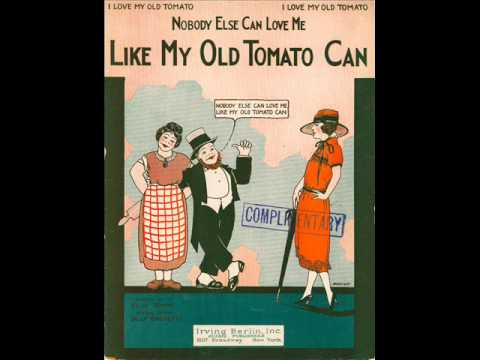 Billy Murray - Nobody Else Can Love Me Like My Old Tomato Can 1923