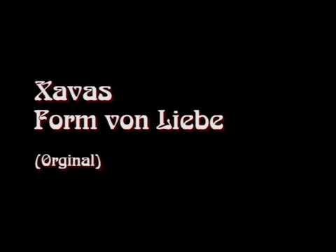 Form von Liebe Xavas [Orginal] Lyrics