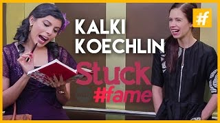 Kalki Koechlin | Stuck With #fame
