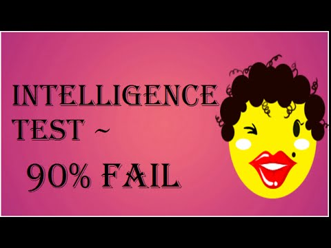 You think you are Intelligent???? Try this IQ / intelligence test -- 90% fail