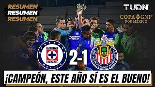 Resumen y goles | Cruz Azul 2-1 Chivas | Final - Copa GNP por México | TUDN