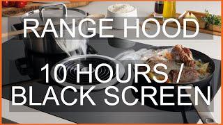 Range Hood, Kitchen Hood White Noise | ASMR 10 Hours | Fast Sleep, Extractor Hood Noise