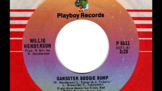 WILLIE HENDERSON  Gangster Boogie Bump