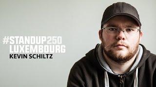 #standup250 Luxembourg - Kevin Schiltz