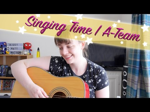 Singing Time | A-Team | Ed Sheeran Cover