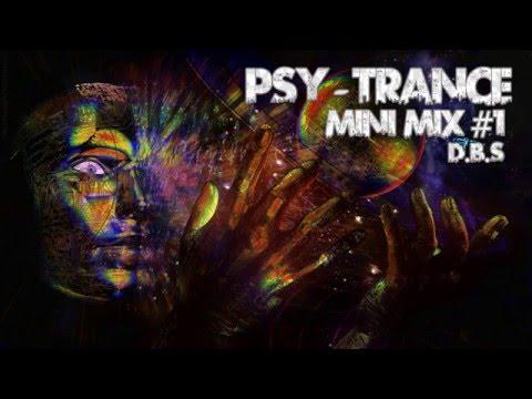 Psy - Trance -   ॐ סט מסיבות טבע ॐ - •D.B.S• - #MiniMix #1