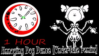 Annoying Dog Dance (Undertale remix)1 hour | One Hour of...