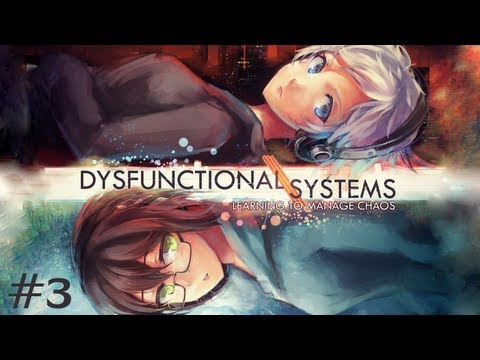 Dysfunctional Systems Ep. 1: Learning to Manage Chaos (Pt. 3)