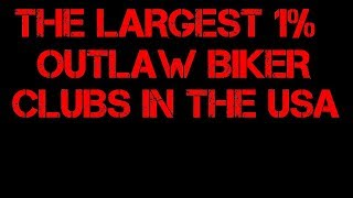 The Top 9 Largest 1% Outlaw Motorcycle Clubs  In The USA