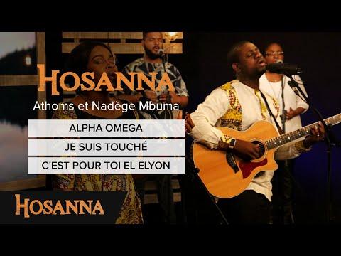 Athoms et Nadège Mbuma - Alpha Omega / Je suis touché / C'est pour toi El Elyon