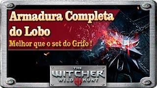 LOCALIZAÇÃO DO SET/ARMAS  ARMADURA DO LOBO - THE WITCHER 3