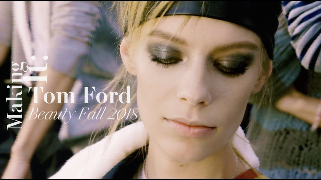 f5be6ee13a How Tom Ford s Fall 2018 Beauty Look Was Created