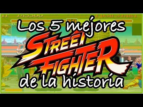LOS 5 MEJORES STREET FIGHTER DE LA HISTORIA