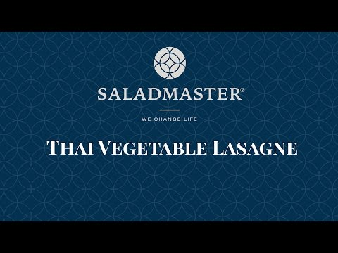 Cooking In Saladmaster:Thai Vegetable Lasagne