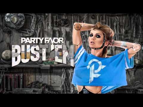 Party Favor - Bust 'Em (Official Full Stream)