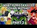 What if Frieza Killed Gohan on Namek? (Part 2)