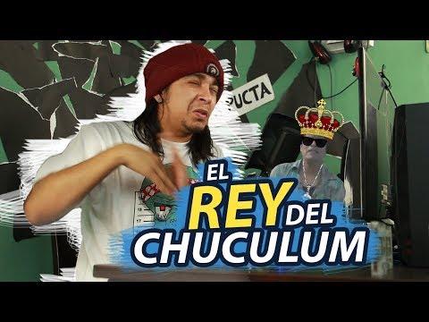 EL REY DEL CHUCULUM