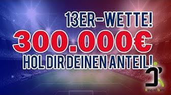 300.000€ Wette! 13 Spiele - hol dir deinen Anteil | King of Bets Sportwetten