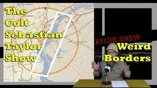The Colt Sebastian Taylor Show - Episode 7: Weird Borders
