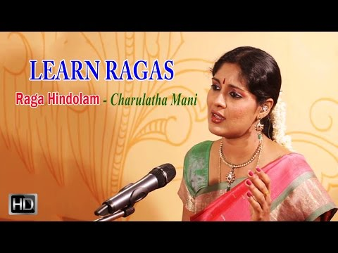 Learn Ragas with Charulatha Mani - Raga Hindolam - Samaja Vara Gamana