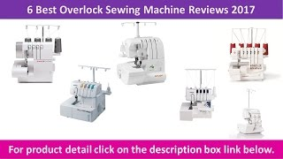 Best Overlock Sewing Machine Reviews 2018 & 2019 | Sewing Machine With Micro Safety Switch
