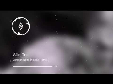 Carmen Rosa - Wild One (Village Remix)