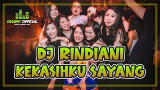 Dj Rindiani Kekasih Ku Sayang Dj Breakbeat Full Bass Terbaru 2021 Dhany