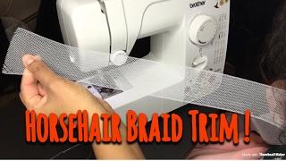 HorseHair Braid trim tutorial