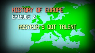 History of Europe Episode 2 (Assyria