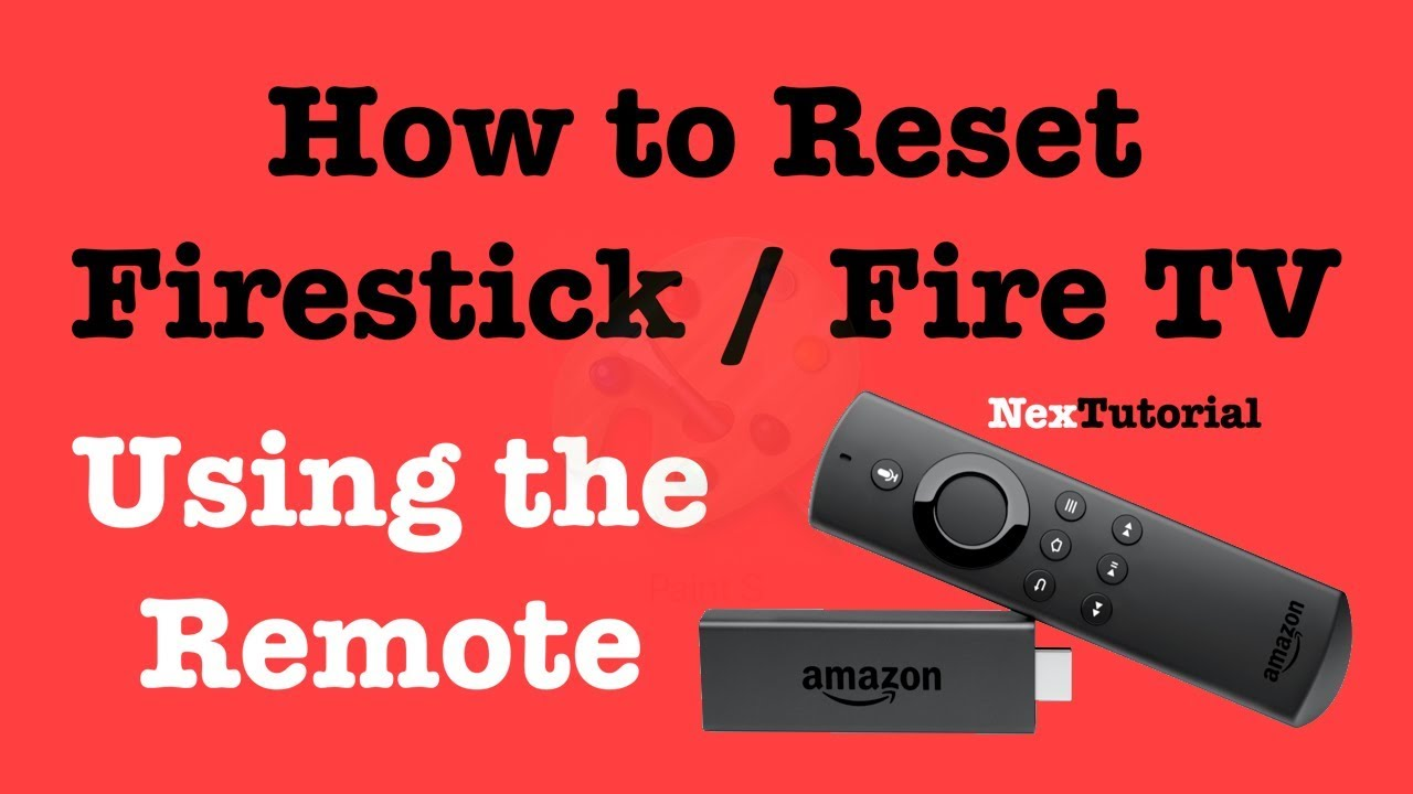 Factory Reset Firestick or Fire TV Using the Remote Control | NexTutorial