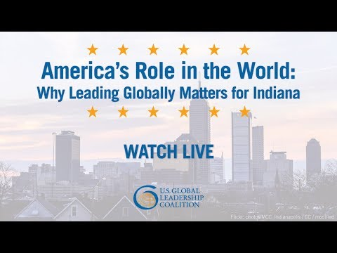 America's Role in the World: Why Leading Globally Matters for Indiana