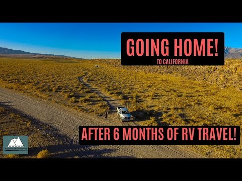 GOING HOME TO CALIFORNIA AFTER 6 MONTHS RV TRAVEL || RV LIVING (THOUGHTS)