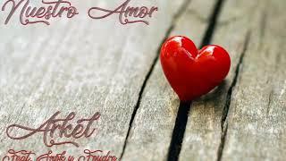 Arkel    Nuestro Amor Feat Snok & Foudre