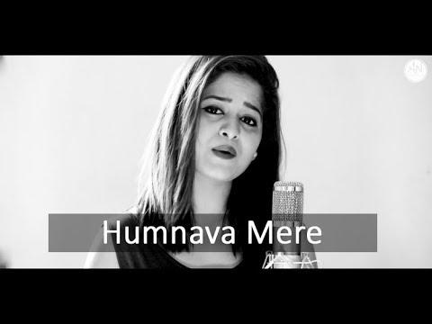 Humnava Mere - Female Cover by Amrita Nayak | Jubin Nautiyal | Rocky - Shiv | #HumnavaMere