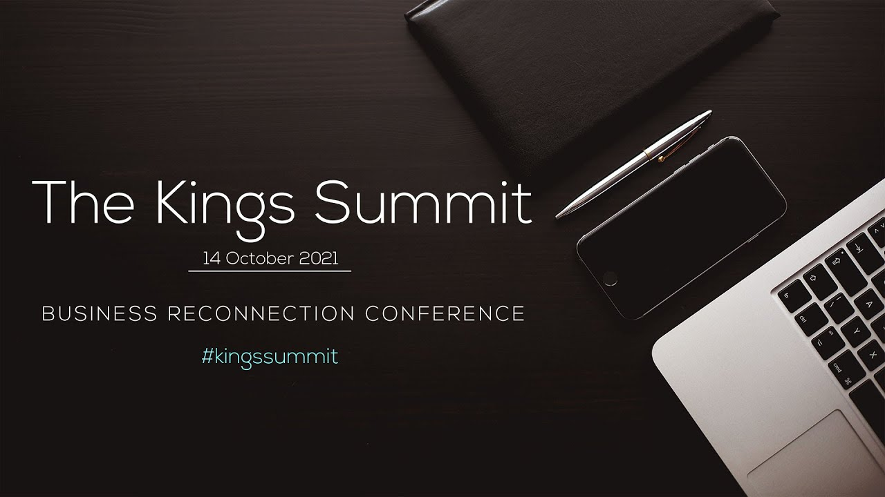 The Kings Summit, Business Reconnection Conference | 14 Oct 2021