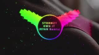 STORMZY OWN IT (feat  ED SHEERAN & BURNA BOY) (RYAN Remix)
