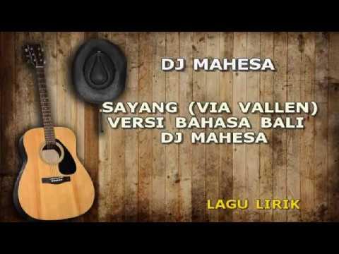 SAYANG VIA VALLEN VERSI BAHASA BALI DJ MAHESA LAGU LIRIK